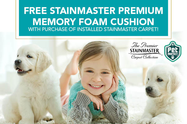 Free Stainmaster Premium Memory Foam Cushion with purchase of installed Stainmaster Carpet!