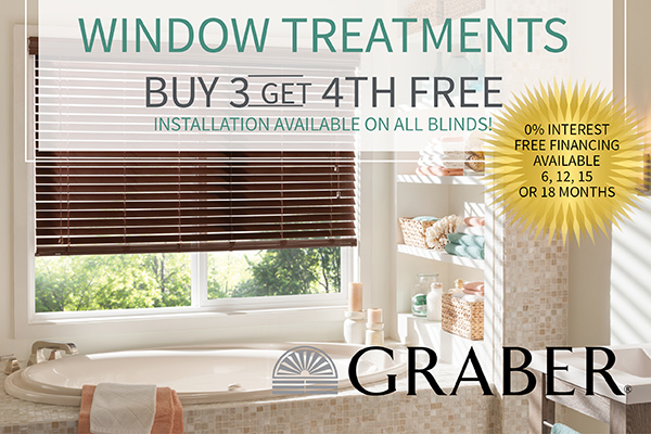Buy 3 Graber® window treatments and get the 4th free this month only!  Installation available on all blinds!  0% interest free financing available with 6, 12, 15 or 18 months!