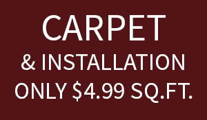 Carpet on sale! Carpet and installation only $4.99 sq.ft. - 65 oz. carpet - 20 colors available - 0% interest free financing available